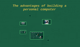 The advantages of building a personal computer