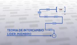 TEORIA DE INTERCAMBIO LIDER-MIEMBRO