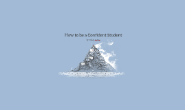 How to be a Confident Student