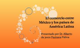 El comercio entre México y los países de América Latina