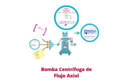 Copy of Bombas Centrífugas de Flujo Axial