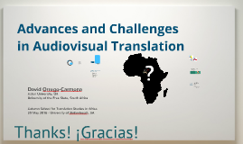 Advances and challenges in audiovisual translation