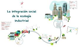 La integración social de la econogía industrial