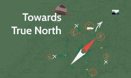 Towards True North
