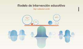 Modelo de intervención educativa