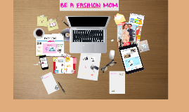 Be a Fashion Mom- Final