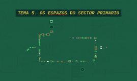 XEOESPAÑA 5: OS ESPAZOS DO SECTOR PRIMARIO