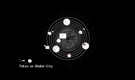 Tokyo as Global City