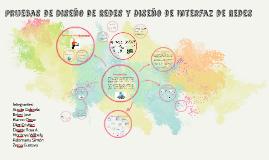Copy of Pruebas de Diseño de Redes y Diseño de Interfaz de Redes