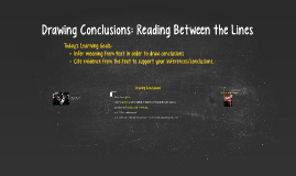 Inferences: Reading Between the Lines