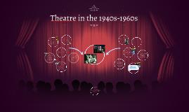 Theatre in the 1940s-1960s