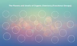 The Flavors and Smells of Organic Chemistry (Functional Grou