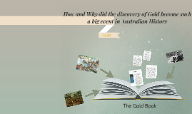Copy of How and why did the discovery of gold become such a big even