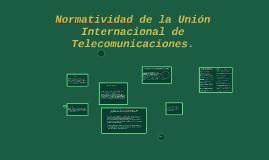 Normatividad de la Unión Internacional de Telecomunicaciones