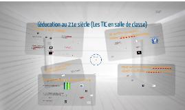 Copy of Copy of L'éducation au 21e siècle (Les TIC en salle de classe)