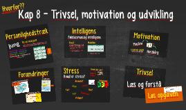 Kap 8 - Trivsel, motivation og udvikling