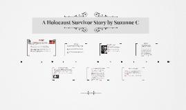A Holocaust Survivor Story by Suzanne C