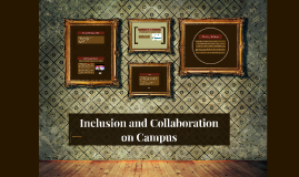 Copy of Inclusion and Collaboration on Campus