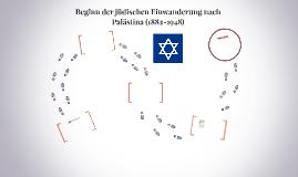 Beginn der jüdischen Einwanderung nach Palästina (1882-1948)