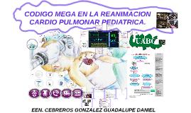CODIGO MEGA EN LA REANIMACION CARDIO PULMONAR PEDIATRICA