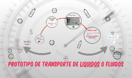 PROTOTIPO DE TRANSPORTE DE LIQUIDOS O FLUIDOS