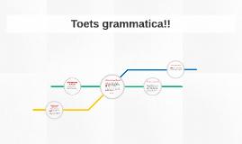 Toets grammatica!!