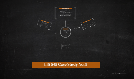 LIS 545 Case Study No. 5
