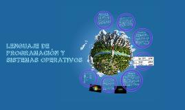 LENGUAJE DE PROGRAMACIÓN Y SISTEMAS OPERATIVOS