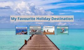 My Favourite Holiday Destination