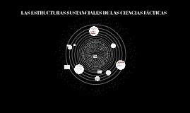 Copy of Copy of Copy of LAS ESTRUCTURAS SUSTANCIALES DE LAS CIENCIAS FÁCTICAS