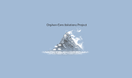 Orphan Care Solutions Project