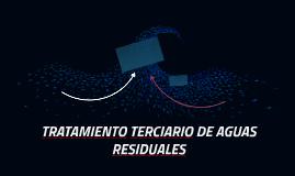 TRATAMIENTO TERCIARIO DE AGUAS RESIDUALES