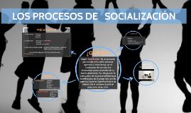 LOS PROCESOS DE SOCIALIZACIÓN