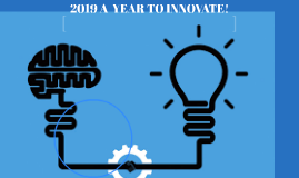 2019 A  YEAR TO INNOVATE