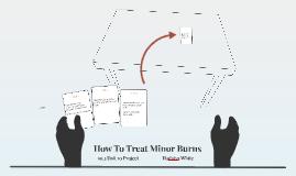 How To Treat Minor Burns