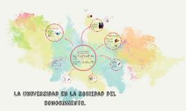 Copy of La universidad en la sociedad del conocimiento.