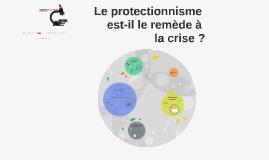 Le protectionnisme est-il le remède à la crise ?