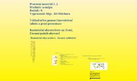 Copy of Pracovní materiál č. 2, Rozmístění obyvatelstva na Zemi,Územní pohyb obyvatel