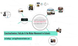 Constructionism, FabLabs and the Maker Movement in Schools