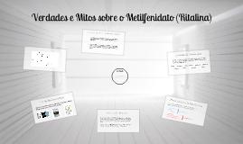 Verdades e Mitos sobre o Metilfenidato (Ritalina)