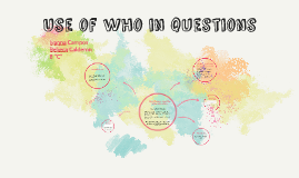Use of who in questions