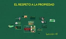 Copy of Lección 41 EL RESPETO A LA PROPIEDAD