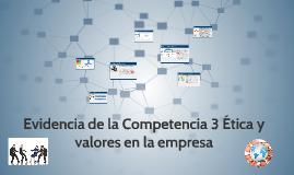 Evidencia de la Competencia 3 Ética y valores en la empresa
