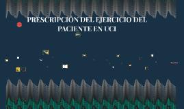 PRESCRICIÓN DEL EJERCICIO EN UCI