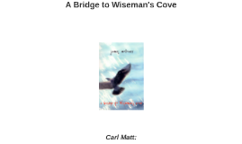 a bridge to wiseman s cove Find great deals on ebay for a bridge to wiseman's cove shop with confidence.