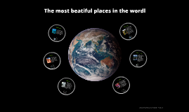 The most beatiful places in the wordl