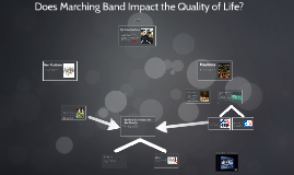 Does Marching Band Impact the Quality of Life?