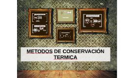 MÉTODOS TÉRMICOS DE CONSERVACIÓN DE ALIMENTOS