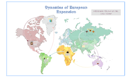 Dynamics of European Expansion