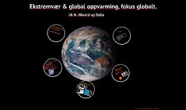 Ekstremvær & global oppvarming, fokus globalt.